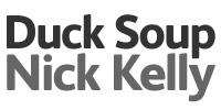 Duck Soup - Nick Kelly